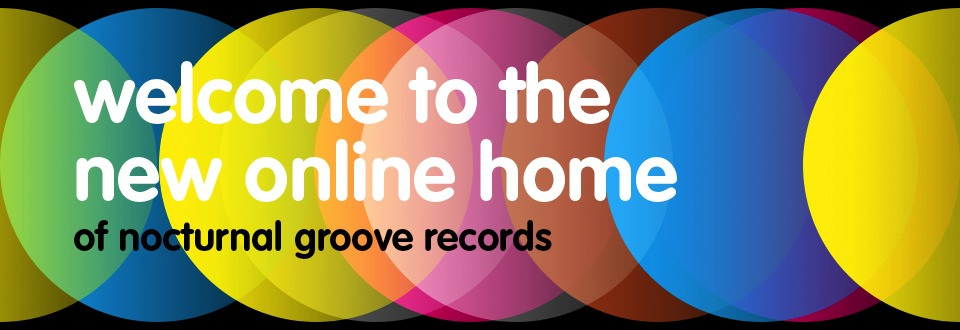 welocme to the new line home of nocturnal groove records